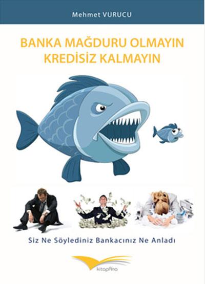 BANKA MAĞDURU OLMAYIN KREDİSİZ KALMAYIN